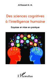 Des sciences cognitives à l'intelligence humaine: Esquisse et mise en pratique