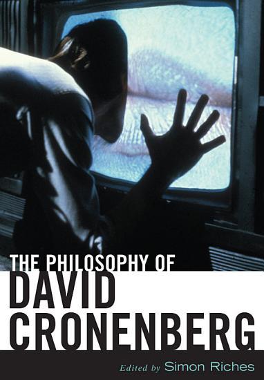 The Philosophy of David Cronenberg PDF