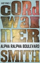 Alpha Ralpha Boulevard: Erzählung