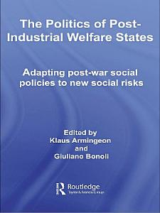 The Politics of Post Industrial Welfare States PDF