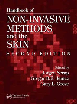 Handbook Of Non Invasive Methods And The Skin Second Edition