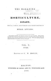The Magazine of Horticulture, Botany, and All Useful Discoveries and Improvements in Rural Affairs: Volume 10