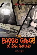 The Barrio Gangs of San Antonio, 1915-2015