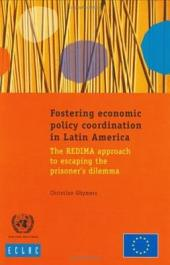 Fostering Economic Policy Coordination in Latin America: The REDIMA Approach to Escaping the Prisoner's Dilemma