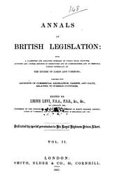 Annals of British Legislation: Being a Classified and Analysed Summary of Public Bills, Statutes, Accounts and Papers, Reports of Committees and of Commissioners, and of Sessional Papers Generally, of the Houses of Lords and Commons, Volume 2