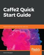 Caffe2 Quick Start Guide