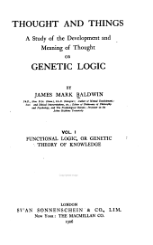 Thought and Things: Functional logic, or genetic theory of knowledge