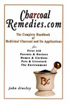 CharcoalRemedies com   the Complete Handbook of Medicinal Charcoal and Its Applications