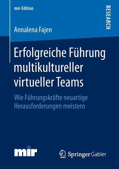 Erfolgreiche F  hrung multikultureller virtueller Teams PDF