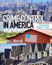 Crime Control in America: What Works?, Edition 3