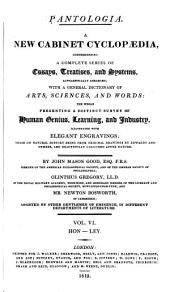 Pantologia: A New Cabinet Cyclopaedia, Comprehending a Complete Series of Essays, Treatises, and Systems, Alphabetically Arranged...
