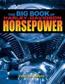The Big Book of Harley-Davidson Horsepower