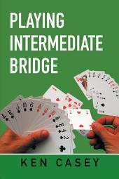 Playing Intermediate Bridge