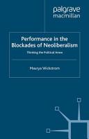 Performance in the Blockades of Neoliberalism PDF