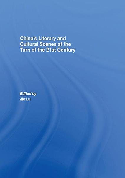 China   s Literary and Cultural Scenes at the Turn of the 21st Century PDF