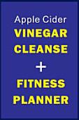 Apple Cider Vinegar Cleanse Fitness Planner