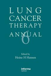 Lung Cancer Therapy Annual 6: Edition 6