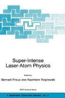 Super-Intense Laser-Atom Physics