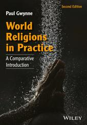 World Religions in Practice: A Comparative Introduction, Edition 2