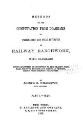 Methods for the Computation from Diagrams of Preliminary and Final Estimates of Railway Earthwork: With Diagrams Giving Quantities on Inspection to the Nearest Cubic Yard, for Both Regular and Irregular Sections, Direct from Ordinary Field-notes