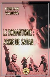 LE ROMANTISME : ARME DE SATAN