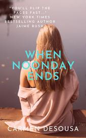 When Noonday Ends: A Southern Romantic-Suspense Novel - Nantahala - Book Two