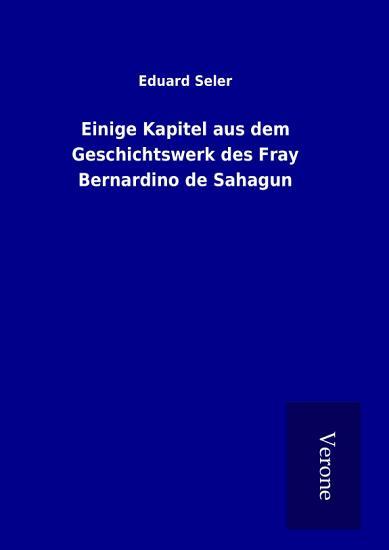Einige Kapitel aus dem Geschichtswerk des Fray Bernardino de Sahagun PDF
