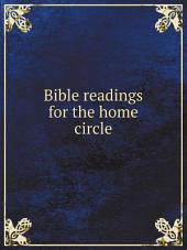 Bible readings for the home circle