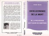 Socio-économie de la mort: De la prévoyance aux fleurs du cimetière