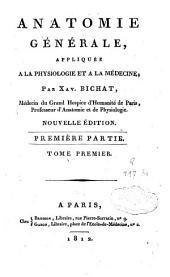 Anatomie générale appliquée à la physiologie et à la médecine: Volume1