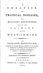 A Treatise on Tropical Diseases: On Military Operations; and on the Climate of the West Indies