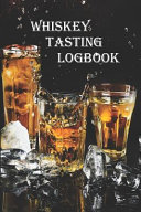 Whiskey Tasting Logbook  A Small Notebook Or Diary for Every Enthusiastic Whisky Lover