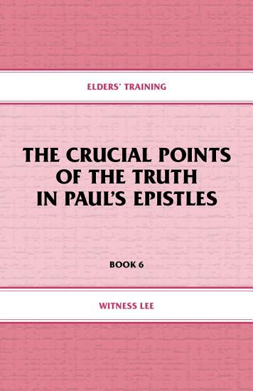 The Crucial Points of the Truth in Paul s Epistles PDF