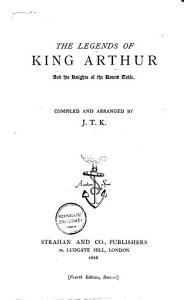 The Legends of King Arthur and His Knights of the Round Table Book
