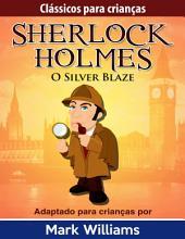 Clássicos para Crianças: Sherlock Holmes: Silver Blaze