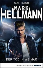 Mark Hellmann 01: Der Tod in Weimar