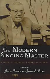 The Modern Singing Master: Essays in Honor of Cornelius L. Reid