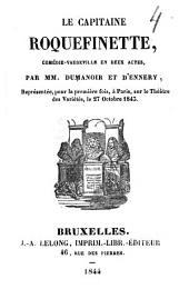 Le capitaine Roquefinette: comédie-vaudeville en deux actes