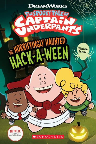 Download The Horrifyingly Haunted Hack A Ween  The Epic Tales of Captain Underpants TV  Young Graphic Novel  Book
