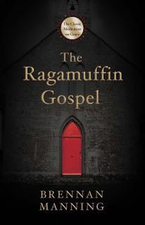 The Ragamuffin Gospel Book