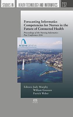 Forecasting Informatics Competencies for Nurses in the Future of Connected Health