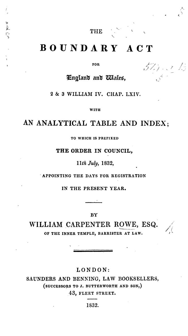The Boundary Act for England and Wales, 2 & 3 William IV. Chap. LXIV.: with an Analytical Table and Index, Etc