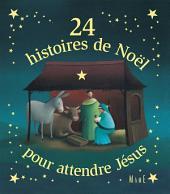 24 histoires de Noël pour attendre Jésus: Histoires de l'Avent