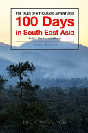 Book 1 - 100 Days in South East Asia