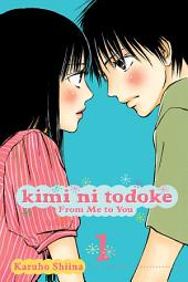 Kimi ni Todoke: From Me to You: Volume 1