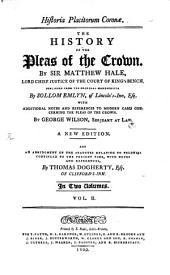 The History of the Pleas of the Crown: In Two Volumes, Volume 2