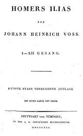 Homers Ilias ; I-XII Gesang: Band 1