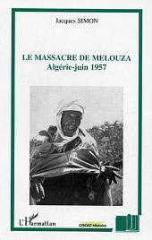 Le massacre de Melouza: Algérie - juin 1957