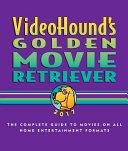 VideoHound s Golden Movie Retriever 2017 PDF