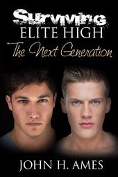 Surviving Elite High: The Next Generation: Surviving Elite High, Book 4